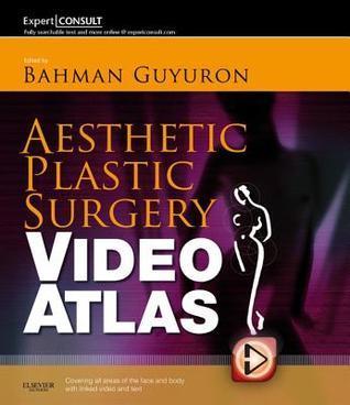 Aesthetic Plastic Surgery Video Atlas E Book Bahman Guyuron