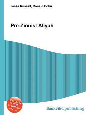 Pre-Zionist Aliyah  by  Jesse Russell