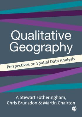 Quantitative Geography: Perspectives on Spatial Data Analysis A. Stewart Fotheringham
