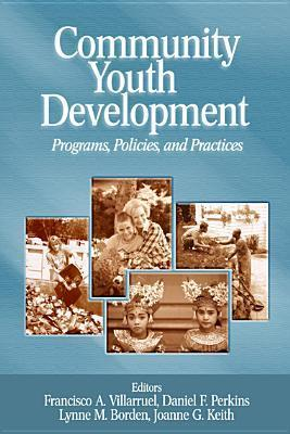 Community Youth Development: Programs, Policies, and Practices Francisco A. Villarruel