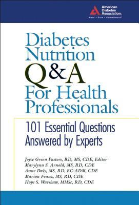 Diabetes Nutrition Q&A for Health Professionals  by  Joyce Green Pastors