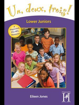 Un, Deux, Trois! Lower Juniors Years 3-4  by  Eileen Jones