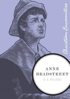 Anne Bradstreet  by  D.B. Kellogg