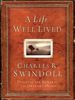 A Life Well Lived  by  Charles R. Swindoll