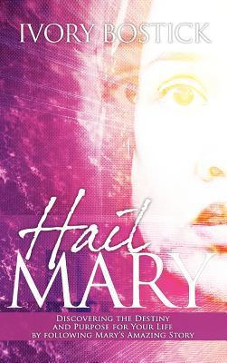 Hail Mary  by  Ivory Bostick