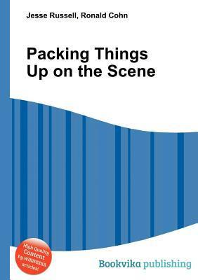 Packing Things Up on the Scene  by  Jesse Russell