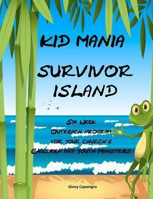 Kid Mania Survivor Island  by  Ginny Caponigro