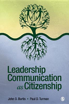 Leadership Communication as Citizenship John O Burtis