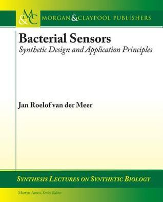 Bacterial Sensors: Synthetic Design and Application Principles Jan Van Der Meer