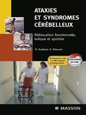 Ataxies Et Syndromes Cerebelleux: Reeducation Fonctionnelle, Ludique Et Sportive Roland Mesure