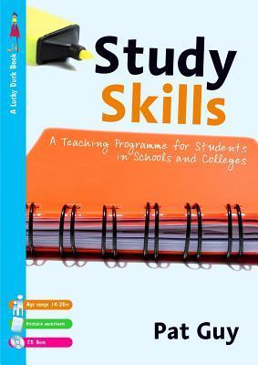Study Skills: A Teaching Programme for Students in Schools and Colleges Pat Guy