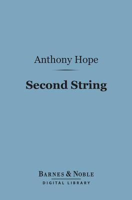Second String (Barnes & Noble Digital Library) Anthony Hope