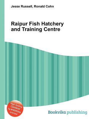 Raipur Fish Hatchery and Training Centre Jesse Russell