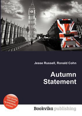 Autumn Statement  by  Jesse Russell