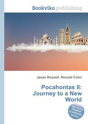 Pocahontas II: Journey to a New World  by  Jesse Russell
