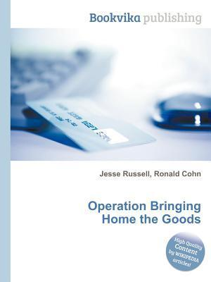 Operation Bringing Home the Goods Jesse Russell