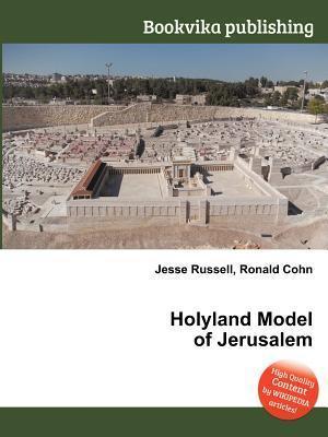 Holyland Model of Jerusalem  by  Jesse Russell