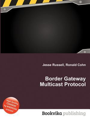 Border Gateway Multicast Protocol  by  Jesse Russell