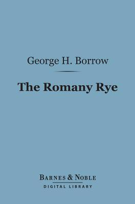 Romany Rye (Barnes & Noble Digital Library): A Sequel to Lavengro  by  George Borrow