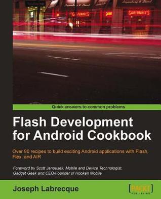 Flash Development for Android Cookbook  by  Joseph Labrecque