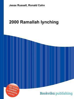 2000 Ramallah Lynching  by  Jesse Russell