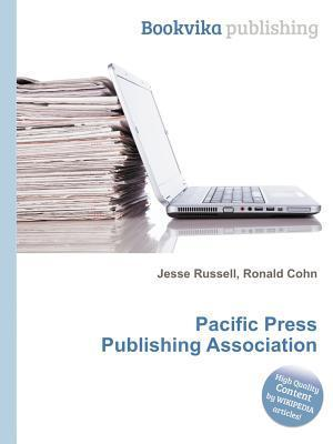 Pacific Press Publishing Association  by  Jesse Russell
