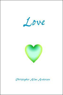 Love Christopher Alan Anderson