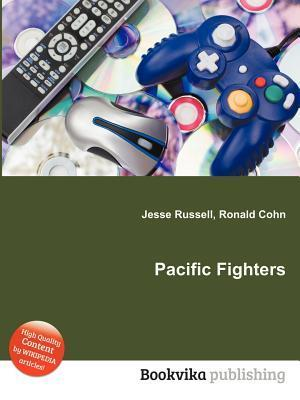 Pacific Fighters  by  Jesse Russell