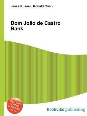 Dom Jo O de Castro Bank  by  Jesse Russell