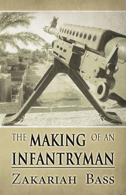 The Making Of An Infantryman Zakariah Bass
