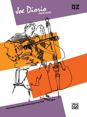 Joe Diorio: Fusion Guitar - Straight-ahead and Contemporary Guitar Solos Based on Classic Jazz Progressions  by  Joe Diorio