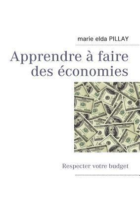 Apprendre Faire Des Conomies  by  Marie Elda Pillay