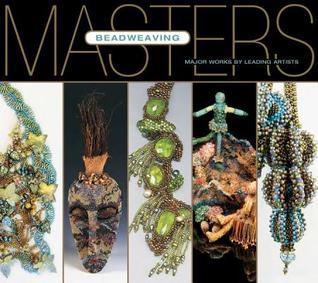 Masters: Beadweaving  by  Carol Wilcox Wells