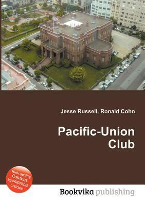 Pacific-Union Club  by  Jesse Russell