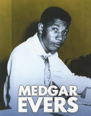 Medgar Evers  by  Ann Weil