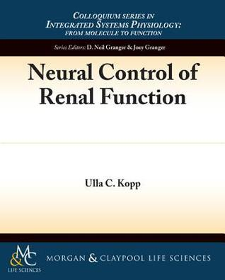 Neural Control of Renal Function  by  Ulla Kopp