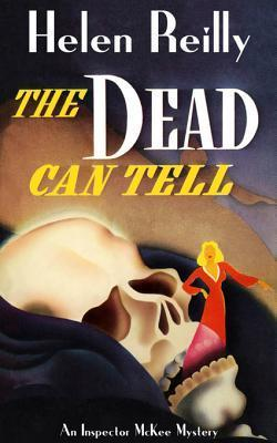 The Dead Can Tell  by  Helen Reilly