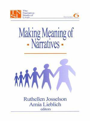 Making Meaning of Narratives Ruthellen Josselson