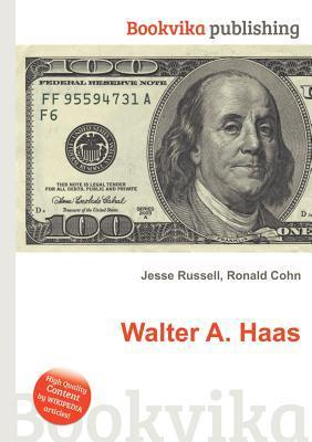 Walter A. Haas  by  Jesse Russell