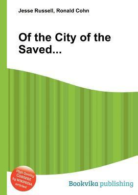 Of the City of the Saved...  by  Jesse Russell