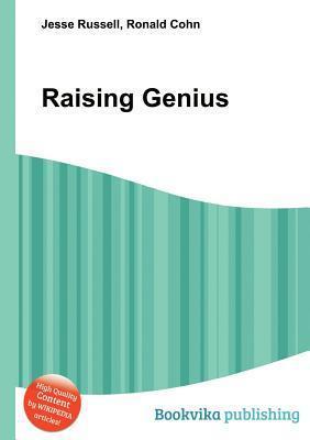 Raising Genius  by  Jesse Russell