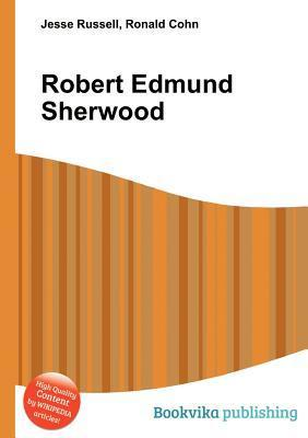 Robert Edmund Sherwood  by  Jesse Russell