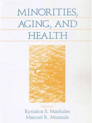 Minorities, Aging and Health  by  Kyriakos S. Markides