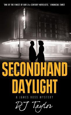 Secondhand Daylight  by  D.J. Taylor