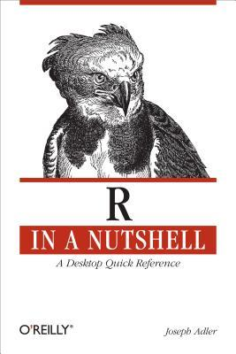 R in a Nutshell: A Desktop Quick Reference  by  Joseph Adler