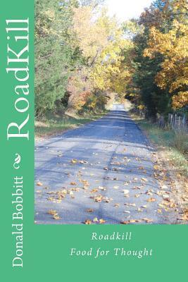 Roadkill: Food for Thought Donald W. Bobbitt