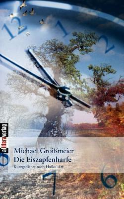 Die Eiszapfenharfe Michael Groi Meier