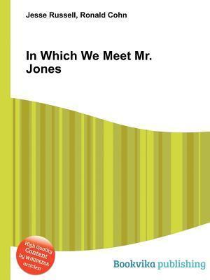 In Which We Meet Mr. Jones  by  Jesse Russell