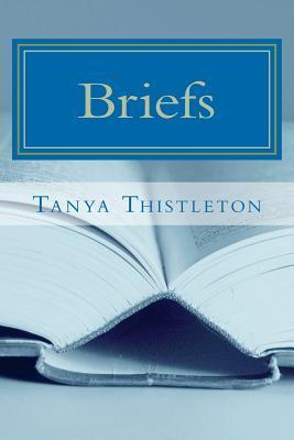 Briefs: A Collection of Short Stories  by  Tanya Thistleton