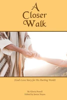 A Closer Walk  by  Gloria Powell